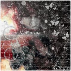 ❀ vιηcεηт vαℓεηтιηε ❀ Vincent Valentine, Final Fantasy Characters, I Love Him, My Love, Photo Editor, Bling, Animation, Scrapbook, My Favorite Things