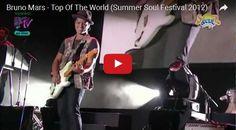 Watch: Bruno Mars - Top Of The World (Summer Soul Festival 2012) See lyrics here: http://brunomars-lyrics.blogspot.com/2012/01/top-of-world-lyrics-bruno-mars.html #lyricsdome