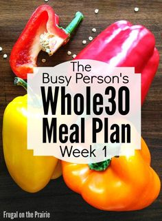 Looking for an easy meal plan for those busy weeknights? These recipes are easy to make, won't hurt your budget, and are delicious too! (Shed Plans 30 Diet) Whole Foods, Whole 30 Diet, Paleo Whole 30, Paleo Recipes, Whole Food Recipes, Dinner Recipes, Easy Whole 30 Recipes, Top Recipes, Meal Recipes