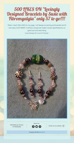 """500 LIKES ON """"Lovingly Designed Bracelets by Susie with Fibromyalgia"""" only 57 to go!!!!"""