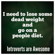#Introverts are awesome. #INTJ