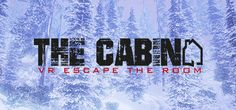 The Cabin: VR Escape the Room - Now on Steam - HTC Vive