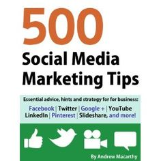 500 Social Media Marketing Tips: Essential advice, hints and strategy for business: Facebook, Twitter, Google+, YouTube, LinkedIn, Pinterest, Slideshare, and more! (Kindle Edition) http://www.amazon.com/dp/B007L50HE6/?tag=pinterest123-20
