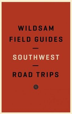Wildsam Field Guides the Southwest