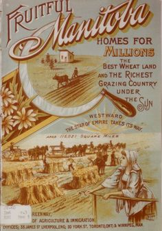 "Front cover of pamphlet ""Fruitful Manitoba"" : Digital Resources on Manitoba History Canadian Travel, Canadian Rockies, Retro Advertising, Vintage Advertisements, Ads, Canadian History, American History, Native American, Immigration Canada"