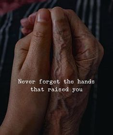Quotes 'nd Notes Never forget the hands that raised you. Quotes 'nd Notes Nev Quotes About Attitude, Quotes About Hard Times, Spiritual Quotes, Wisdom Quotes, True Quotes, Positive Quotes, Best Quotes, Quotes Quotes, Lesson Quotes