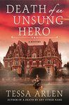 Death of an Unsung Hero by Tessa Arlen Barbara's rating: 4 of 5 stars Series: Lady Montford Mystery #4 Publication Date: 3/13/18 Well, their carefully guarded secret is out. Lady Montford and Mrs. Jackson solve mysteries, and they are very good at it! Everyone knows and smiles about it, but our erstwhile investigators aren't aware…