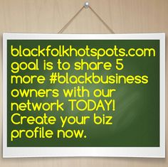 bfhsnetwork.com/main/authorization/signUp?target=http%3A%2F%2Fbfhsnetwork.com%2F%3Fxgi%3D24eplpCFYfYmqZ%26xgkc%3D1 goal is to share 5 more #blackbusiness owners with our network TODAY!  Create your biz profile now!  #blackbiz #blackbusiness #urbanevents #supportblackbusiness #blackwallstreet #teamBFHS #powernomics #supportblackbiz #sbbtv #notonedime #blackfriday #blackbusinessmatters #blackdollars #buyblackmovement  Tag a black business owner that we should follow today.