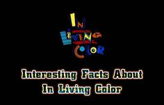 Interesting Facts About In Living Color https://mentalitch.com/interesting-facts-about-in-living-color/