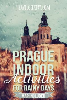 Things to do in Prague on a rainy day - the only guide you'll need for Prague rain. As a local, I know of all museums, galleries, adventure activities that can be done indoors. See the ultimate list of Prague indoor activities and stay dry in Prague on a rainy day. No more wondering what to do on a rainy day in Prague Czech Republic - here's all covered. Plus, you can see all places on an interactive map. #prague #czechrepublic #czechia #visitcz #rainy