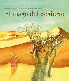 EL MAGO DEL DESIERTO. - El grandioso mago del desierto tiene un hijo. Le enseña cómo alzando su mano puede pedir a todas las estrellas que salgan a iluminar a los viajeros. Le ha transmitido las palabras mágicas que hacen brotar agua de la tierra seca. Le ha mostrado cómo sacudiendo su sombrero puede tintar el horizonte con los colores...