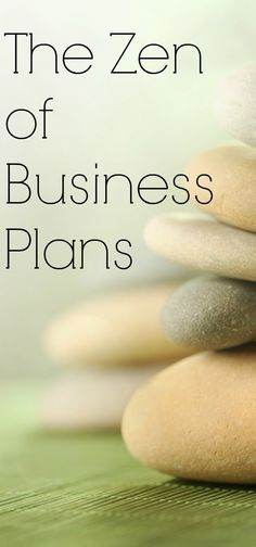 The Zen of Business Plans http://www.linkedin.com/today/post/article/20130715151354-2484700-the-zen-of-business-plans