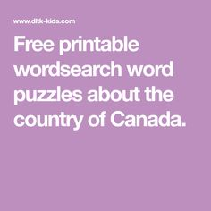 Free printable wordsearch word puzzles about the country of Canada.