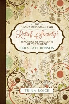 The Ready Resource for Relief Society (2015): Teachings of Presidents of the Church: Ezra Taft Benson - Paperback