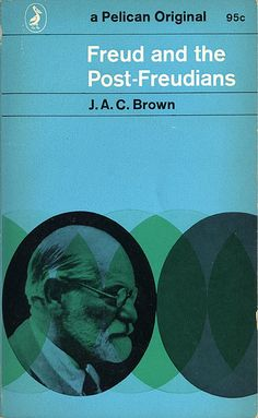 Freud and the Post-Freudians by J.A.C. Brown #book #cover 1964 | Cover designed by Alan Fletcher