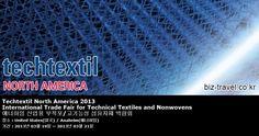 Techtextil North America 2013 International Trade Fair for Technical Textiles and Nonwovens 애너하임 산업용 부직포/고기능성 섬유자재 박람회