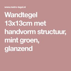 Wandtegel 13x13cm met handvorm structuur, mint groen, glanzend