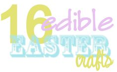 Edible Easter Crafts Round Up