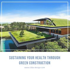 Sustaining Your Health Through Green Construction  Green construction then offers another angle from which to consider sustainability, how we maintain our health, and how green technology can facilitate that. As early as the 1970s, the U.S. had begun grappling with construction technology and health effects. Lead paint and lead plumbing were of particular concern because of irreparable damage caused by exposure, particularly to children.  Click here to read more: Architecture Facts, Green Architecture, Singapore Architecture, Sky Garden, Home And Garden, Crazy Houses, Modern Architects, Unusual Homes, Rooftop Garden