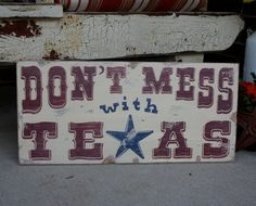 Love this Texas sign.  I love my own signs by @kristi quill {bop}!