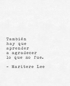 También hay que aprender a agradecer lo que no fue - Maritere Lee