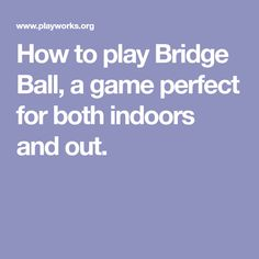 How to play Bridge Ball, a game perfect for both indoors and out.