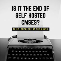 is-it-the-end-of-self-hosted-cmses