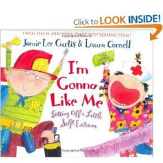 I'm Gonna Like Me: Letting Off a Little Self-Esteem -- shows kids that the key to feeling good is liking yourself because you are you.