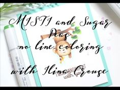 MISTI and Sugar Pea - no line coloring - YouTube