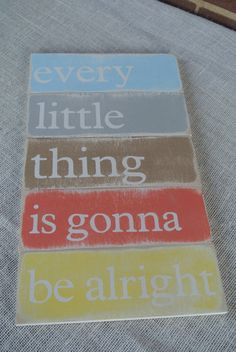 every little thing is gonna be alright wooden sign, handpainted