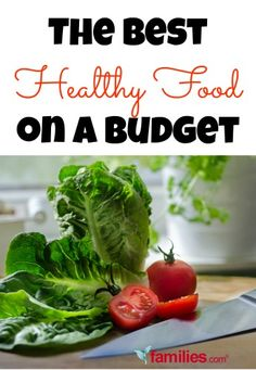The Best Healthy Food on a Budget | Families.com