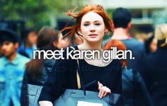 I would love to meet her. But mostly Arthur Darvill. And Matt Smith. And David Tennant. Love Doctor Who.