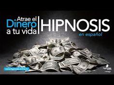 Atraer dinero abundancia y prosperidad   Hipnosis muy poderosa   Hypnosis Online - YouTube