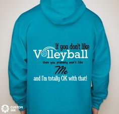Volleyball If you don't like volleyball then you probably won't like me and I'm totally ok with that