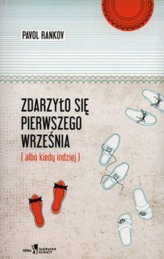 Zdarzyło się pierwszego września (albo kiedy indziej)/ Pavol Rankov (Nagroda Literacka Europy Środkowej Angelus 2014)