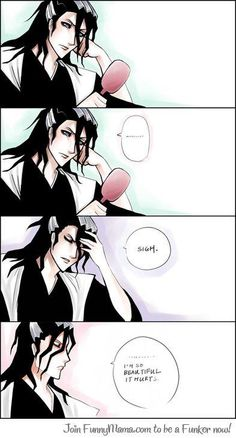 Byakuya you are beautiful