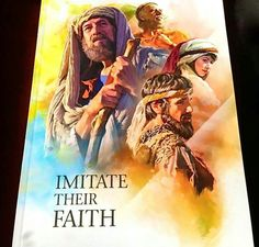 """2013 release at District Convention of Jehovah's Witnesses: """"Imitate Their Faith"""" I love this book so much!! So many great faithful examples we have."""