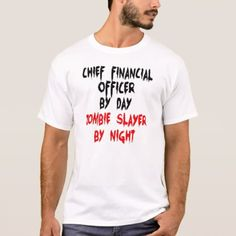 Zombie Slayer Chief Financial Officer T-Shirt - tap to personalize and get yours
