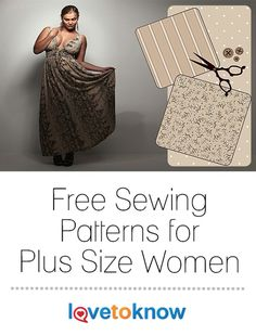 Many plus size women have become discouraged by boring and unattractive ready-to-wear apparel, so they have turned to patterns and their sewing machines to fill their closets. Expand you wardrobe with clothing that fits using free patterns that flatter your full-figure and curves. | Free Sewing Patterns for Plus Size Women from #LoveToKnow