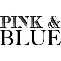 Pink & Blue text ❤ liked on Polyvore featuring text, words, backgrounds, title, phrase, article, filler, headline, embellishment and quotes