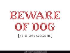 PDF: Beware of Dog (he is very sarcastic)