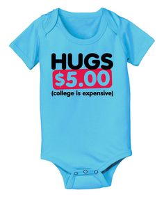 Look at this KidTeeZ Turquoise 'Hugs $5.00' Bodysuit - Infant on #zulily today!