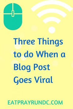 3 things to do when your blog post goes viral via eat pray run dc