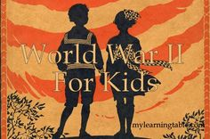 World War II for Kids mylearningtable.com homeschool history unit study guide