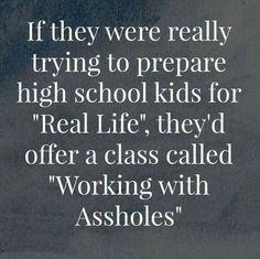 #truestory They'd get a hellova lot more out of it than trigonometry, that's for damn sure!