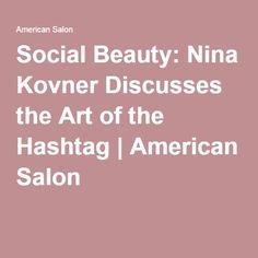 Social Beauty: Nina Kovner Discusses the Art of the Hashtag   American Salon