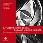 Il Teatro Regio di Torino da Carlo Mollino ad oggi  Il volume è un contributo alle riflessioni sull'architettura del secondo dopoguerra, condotto attraverso l'indagine sul Teatro Regio di Carlo Mollino a Torino, un edificio che presenta caratteri di eccezionalità