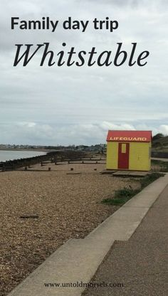 Family day trip to Whitstable. Discover this lovely seaside town on the south coast of England not far from Canterbury - oysters | fish and chips | arts and crafts | walks on the beach