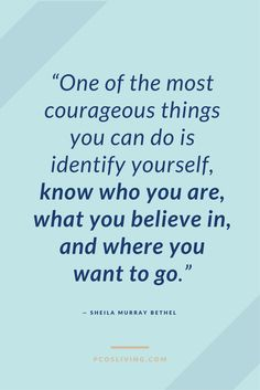 Believe in yourself and be courageous in who you are! @PCOSLiving // Motivational Quotes // Self-Love Quotes // Be true to yourself