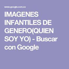 IMAGENES INFANTILES DE  GENERO(QUIEN SOY YO) - Buscar con Google